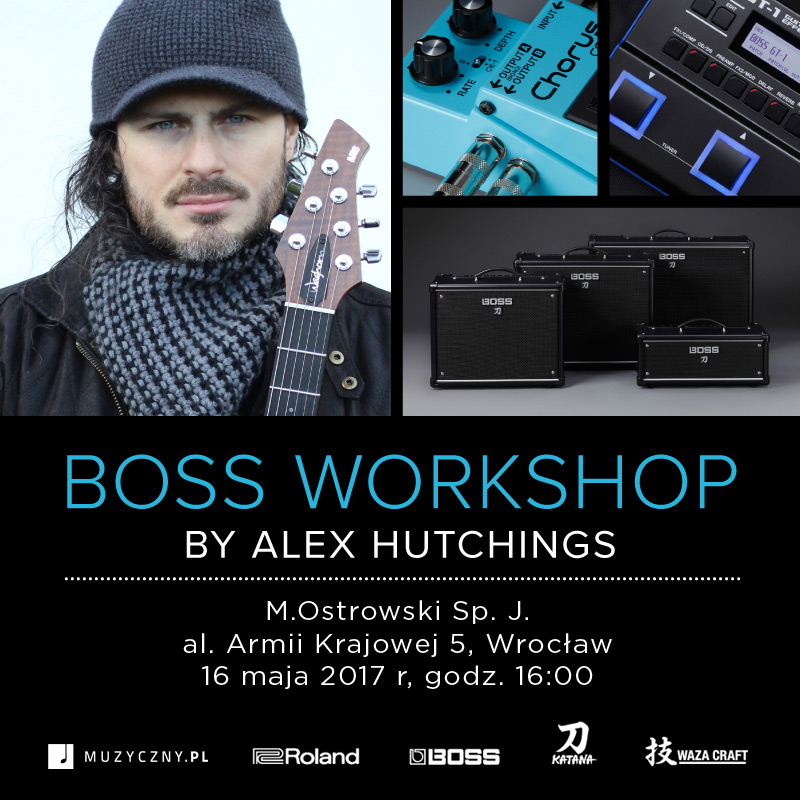 Warsztaty Boss Workshop by Alex Hutchings!